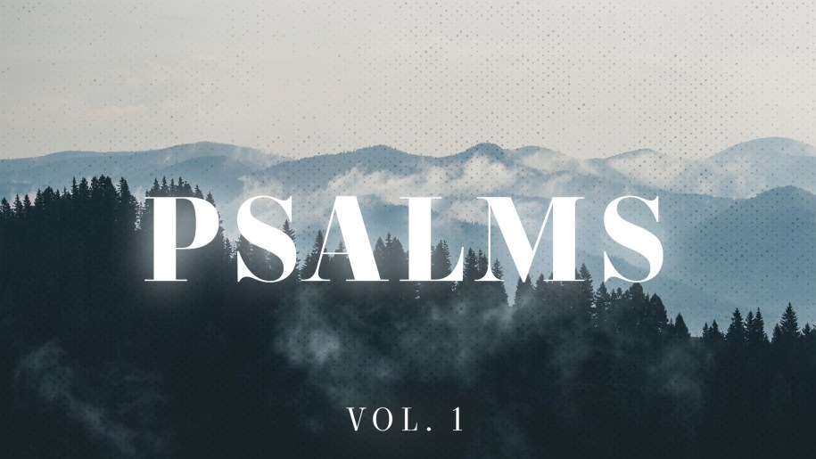 Psalms [Vol. 1]