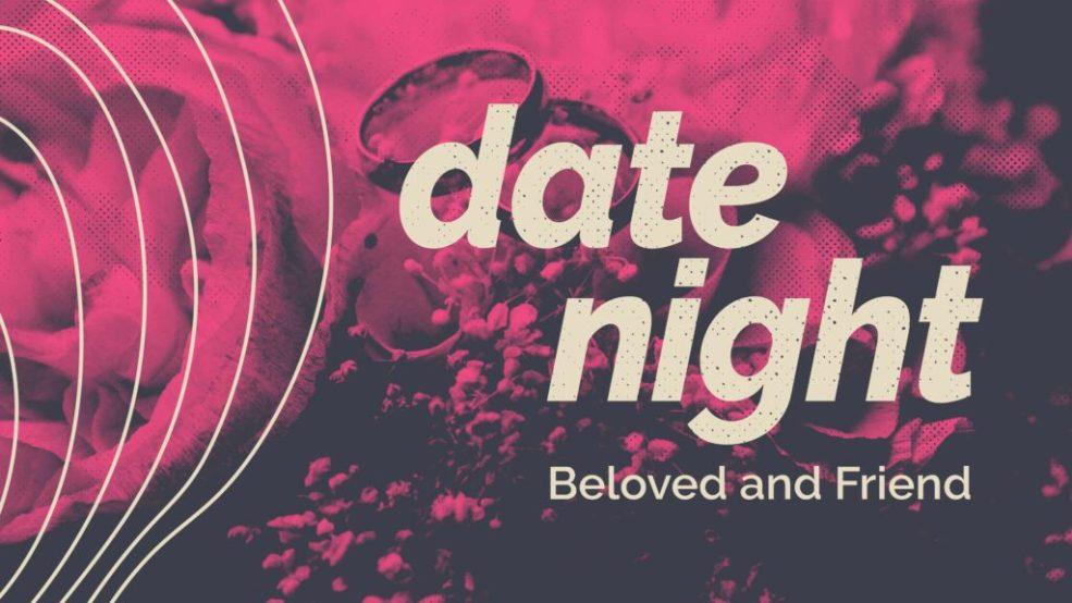 Date Night [Beloved and Friend]