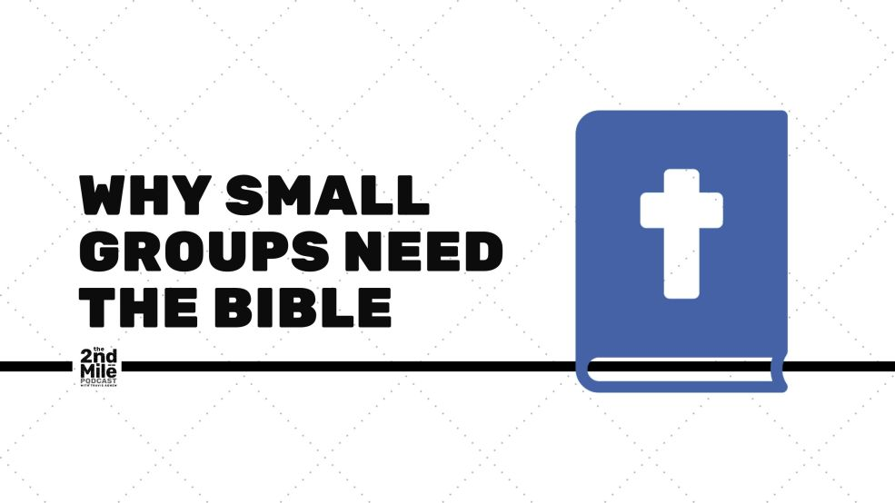 Why Small Groups Need the Bible
