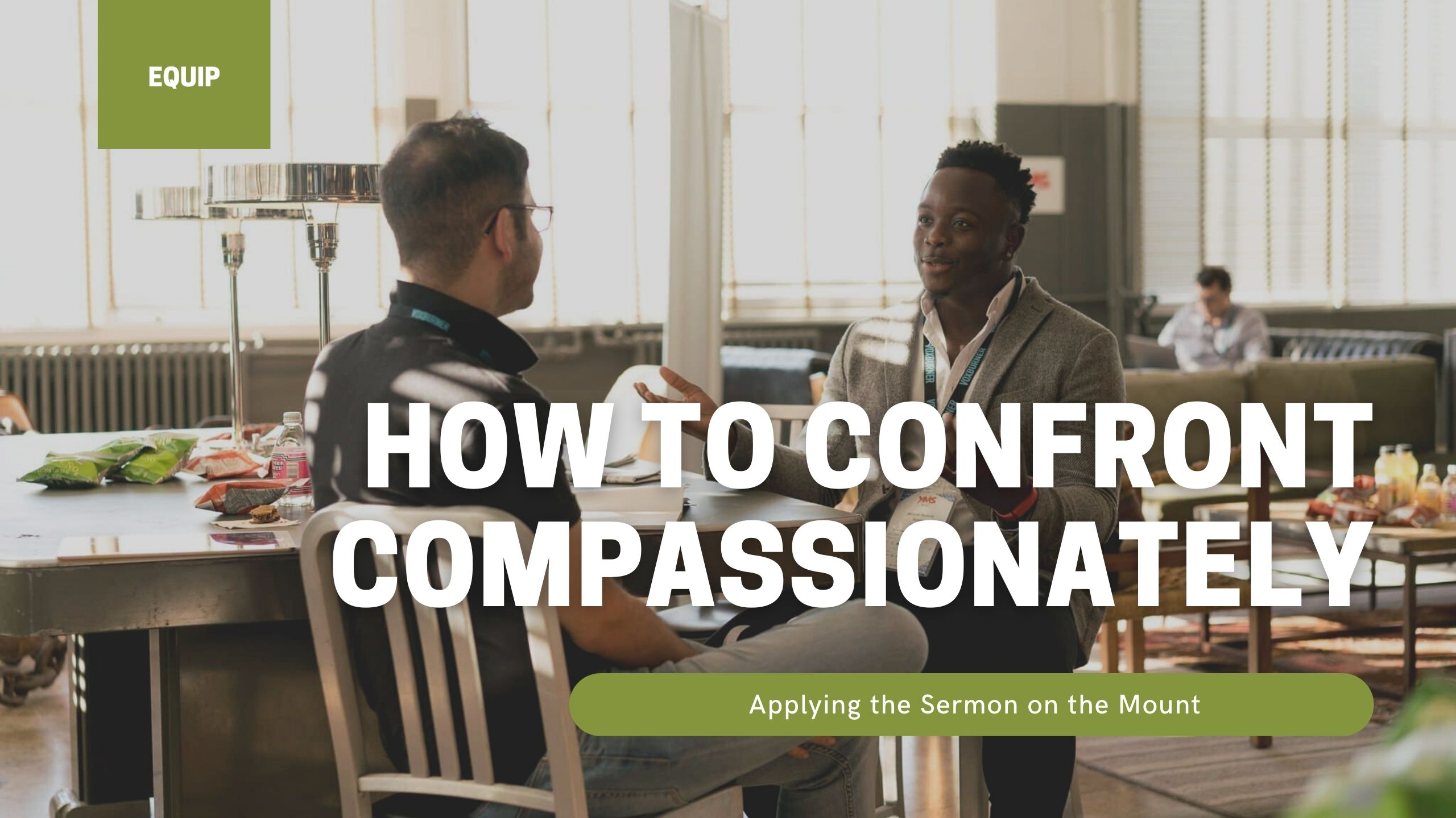 How to Confront Compassionately