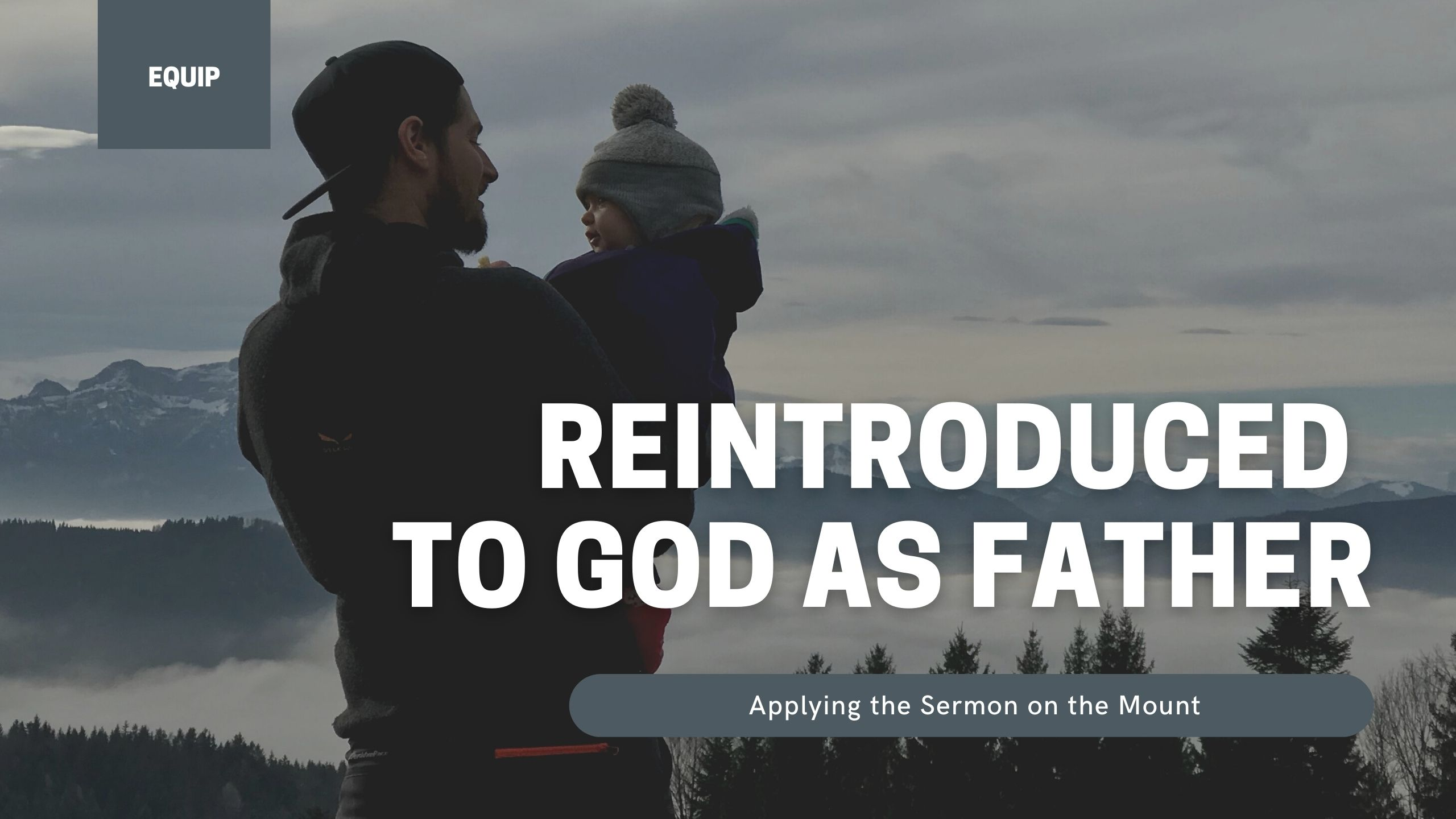 Reintroduced to God as Father