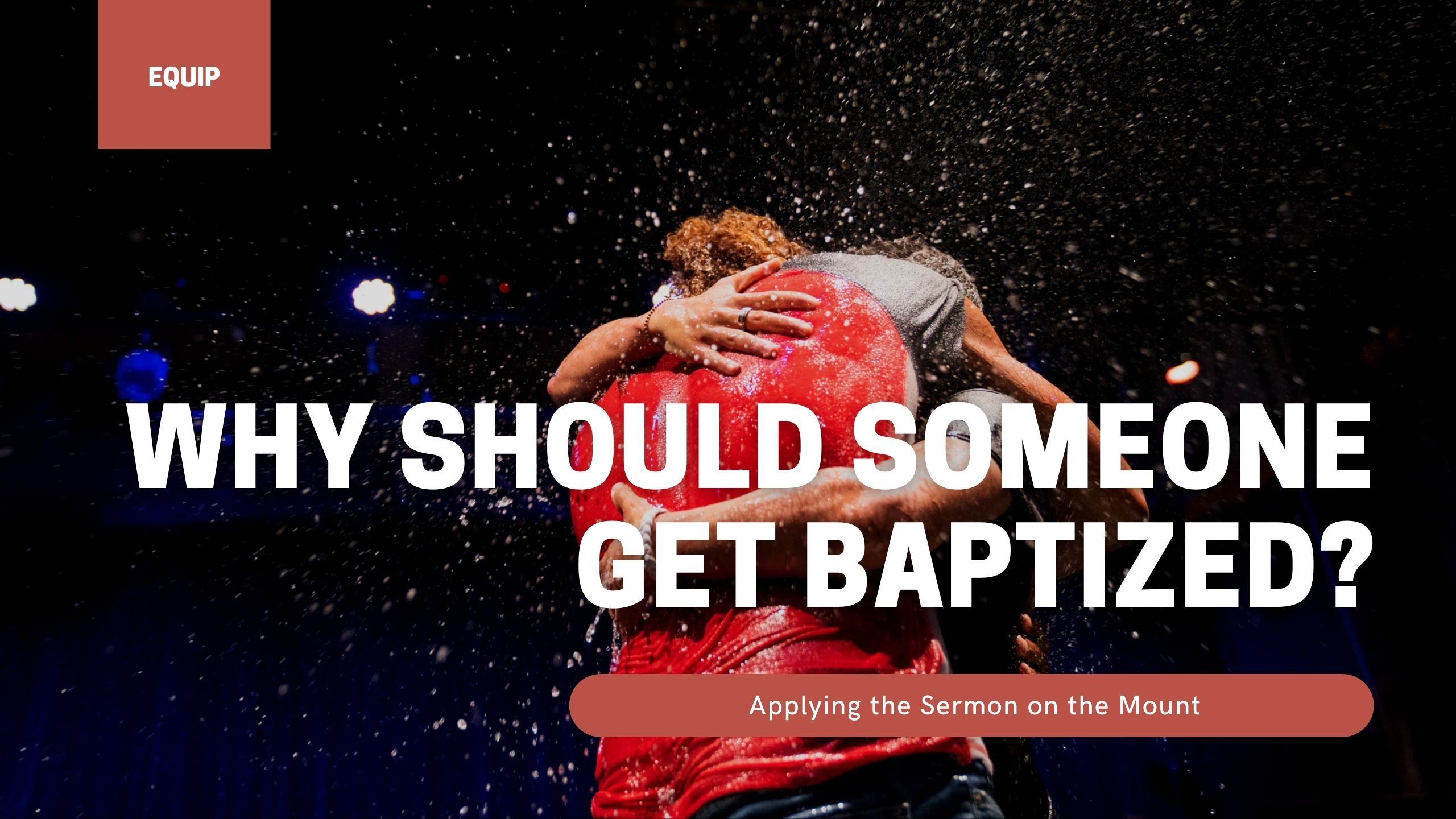 Why Should Someone Get Baptized?