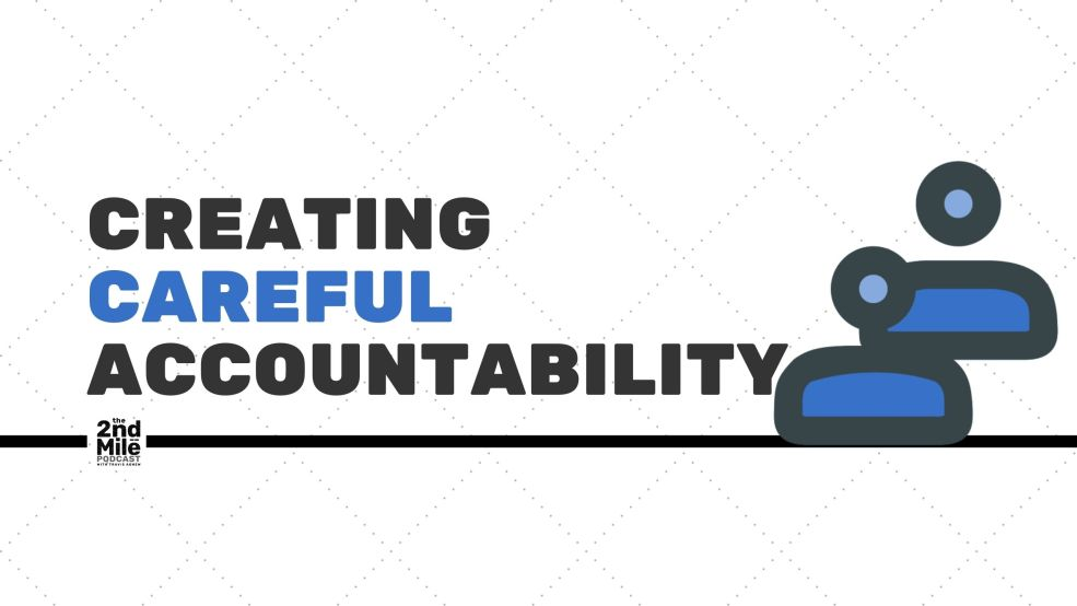 Creating Careful Accountability