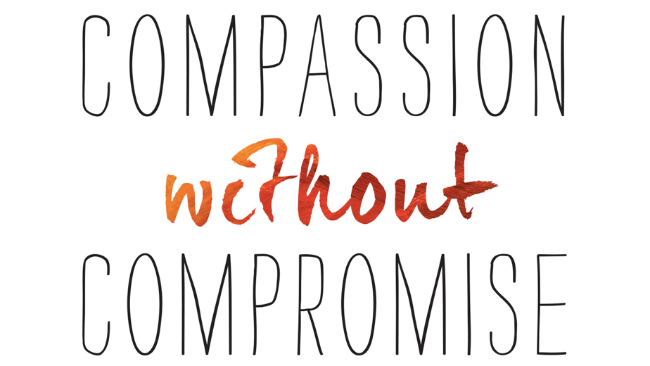 Compassion without Compromise Book Review