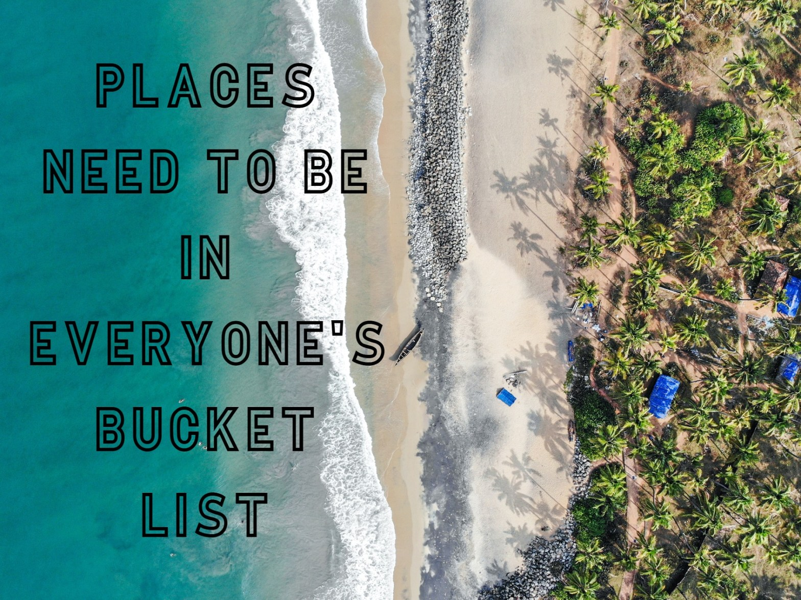 Places Need To Be In Everyone's Bucket List