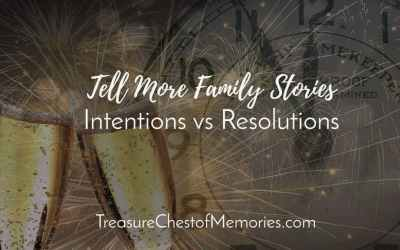 Tell More Family Stories: Intentions versus Resolutions