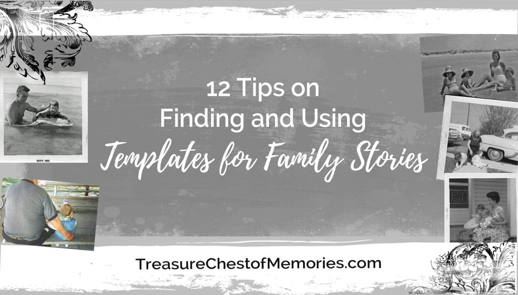 Templates for family stories finding and using them 12 tips graphic