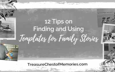 12 Tips on Finding and Using Templates for Family Stories