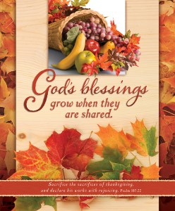 God's blessings grow when they are shared. Thanksgiving blessings