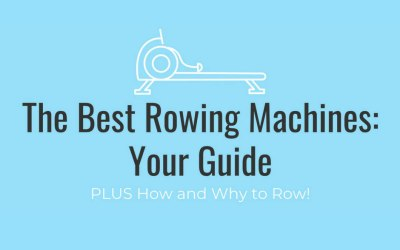 Best Rowing Machines Guide: 2019 Reviews