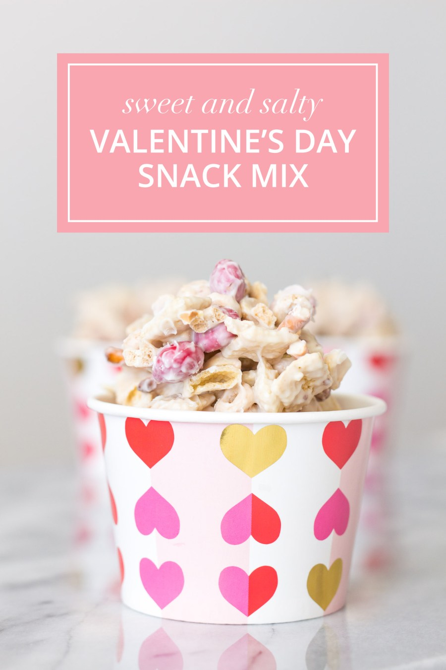 Sweet Amp Salty Valentine S Day Snack Mix Treats And Trends