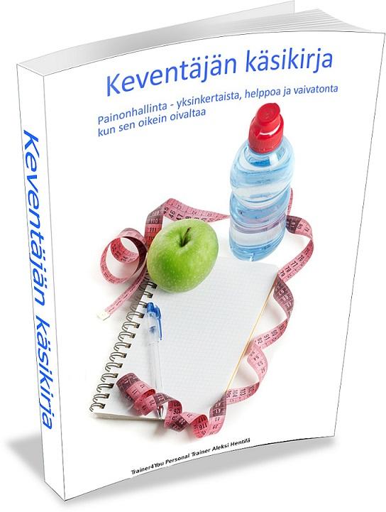 Keventäjän käsikirja e-kirja (60 sivua), kirjoittanut Personal Trainer Aleksi Hentilä - lataa ja lue heti ilmaiseksi, maksa vain, jos saat tuloksia (19,9€)