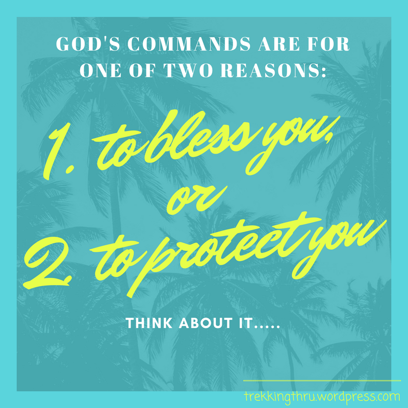 God's commands are for one of two reasons