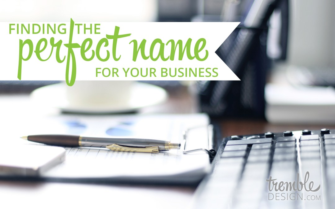 Finding the perfect name for your business