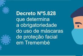 Decreto Nº5.828 que determina a obrigatoriedade do uso de máscaras de proteção facial em Tremembé