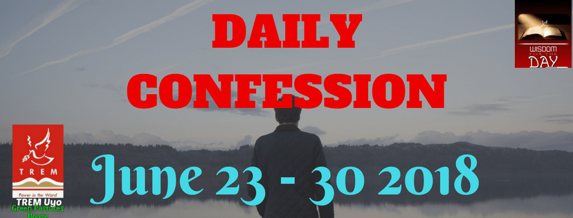 DAILY CONFESSION – TREM Green Pastures House, Uyo