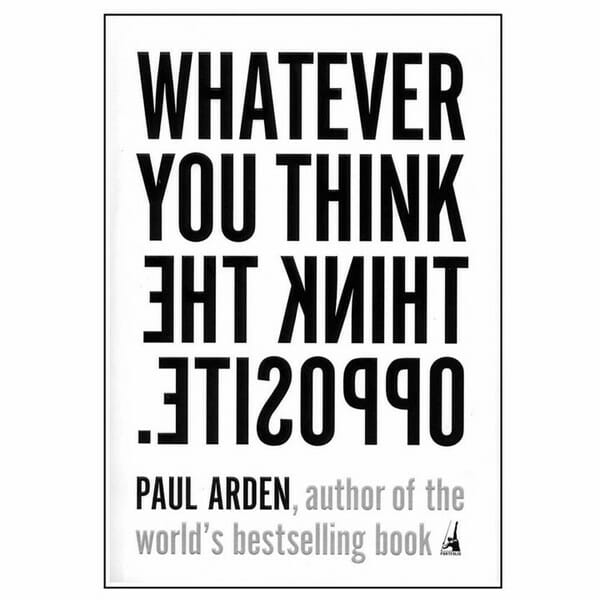 Ep. 622: Whatever You Think Think the Opposite with