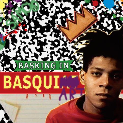 Basking in Basquiat
