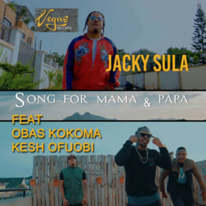 AUDIO & VIDEO: Jacky Sula Ft. Kesh Ofuobi, Obas Kokoma - Song For Mama And Papa