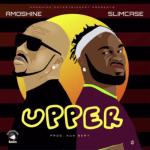 MUSIC: Amoshine – Upper Ft. Slimcase