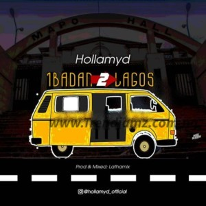 MUSIC: Hollamyd – Ibadan 2 Lagos