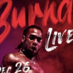 """We Are Going To Up The Ante A Few Notches From What You Are Used To"" – Burna Boy Speaks Of Upcoming Concert 'Burna Live'"