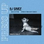 MUSIC: DJ Sidez – Press Up Ft. Ogusanmi & Street Billionaires