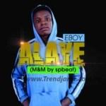 MUSIC: Eboy – Alaye Mi (Prod By SPbeatz)