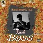 MUSIC: Kush – Boss (Prod By Penny)