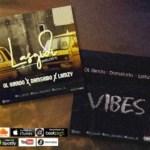 MUSIC: OL Girrdo X Damskido X Lamzy – Vibes + Lasgidi
