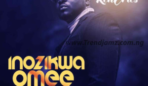 MUSIC: Ken Erics - Inozikwa Omee