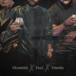 MUSIC: Olamide X Falz X Timaya – Live Life (Hennessy Artistry 2018 Track)