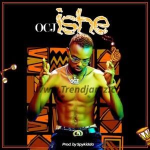 MUSIC: OCJ - Ishe (Prod. By Spykidda) | @Ocj_official
