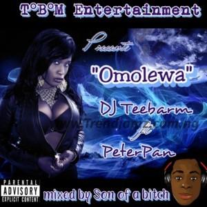 MUSIC: DJ Teebarm Ft. PeterPan - Omolewa