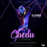 MUSIC: G Cypher – Gbedu (Felabration)