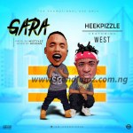 MUSIC: Heekpizzle Ft. AB West – Gara