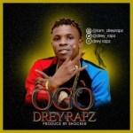 MUSIC: Drey Rapz – Ogo (Prod. By Shocker)