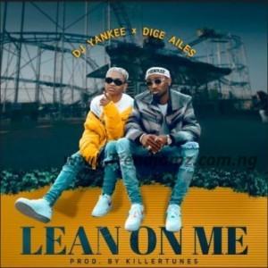 AUDIO + VIDEO: DJ Yankee X Dice Ailes – Lean On Me