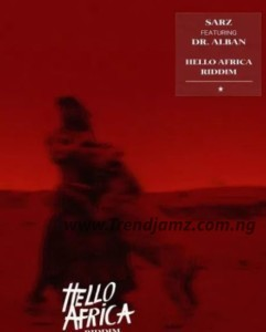 MUSIC: Sarz – Hello Africa Riddim Ft. Dr Alban