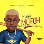MUSIC: MohBad – Mi O Foh