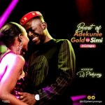 DJ MIX: DJ PlentySongz – Best Of Adekunle Gold & Simi Mixtape