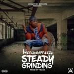 MUSIC: HorluwaFreezy – Steady Grinding