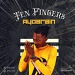 MUSIC: Ayo Brain - Ten Fingers