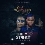 MUSIC: Laberry Manny Ft. Kedox – The Story