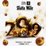 MUSIC: Shatta Wale – 2019