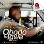 MUSIC: Mr Raw – Obodo Bu Igwe (O.B.I)