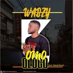 MUSIC: Wabzy – Omo Ologo