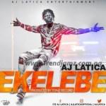 MUSIC: AJ Latica – Ekelebe