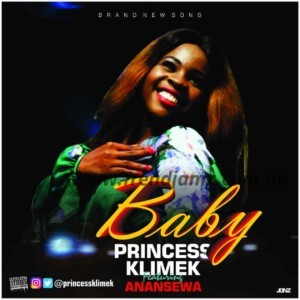 VIDEO: Princess Klimek Ft. Anansewa - Baby