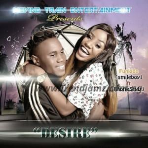 MUSIC: Funkido D SmileBoy Ft. HotieStylz - Desire